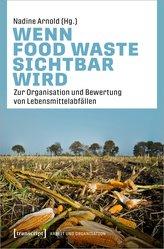 Wenn Food Waste sichtbar wird