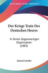 Der Kriegs Train Des Deutschen Heeres