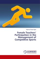 Female Teachers\' Participation in the Management of Competitive Sports