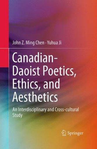 Canadian-Daoist Poetics, Ethics, and Aesthetics