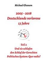 2005 - 2018: Deutschlands verlorene 13 Jahre