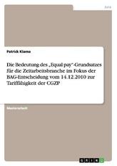 """Die Bedeutung des \""""Equal pay\""""-Grundsatzes für die Zeitarbeitsbranche im Fokus der BAG-Entscheidung vom 14.12.2010 zur Tariffähig"""
