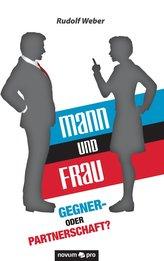 Mann und Frau - Gegner- oder Partnerschaft?
