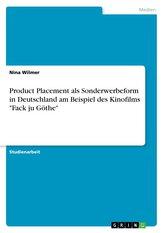 """Product Placement als Sonderwerbeform in Deutschland am Beispiel des Kinofilms \""""Fack ju Göthe\"""""""