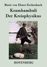 Krambambuli / Der Kreisphysikus