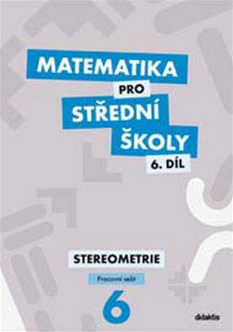 Matematika pro střední školy (6. díl): Stereometrie (pracovní sešit) - Náhled učebnice