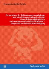 Perspektiven der Behinderungsverarbeitung und Identitätsentwicklung im Lichte einer tiefenpsychologischen und ressourcenorientie