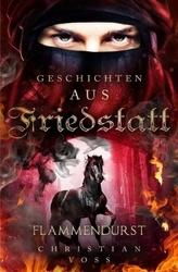 Geschichten aus Friedstatt Band: 2 Flammendurst