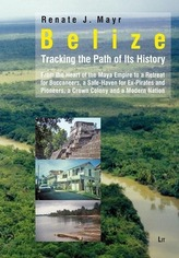 Belize: Tracking the Path of Its History