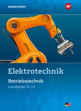 Elektrotechnik Betriebstechnik Lernfelder 5-13: Schülerband