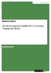 "Die Bedeutung der Familie in G. E. Lessings \""Nathan der Weise\"""
