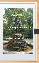 Angelique und der Zar / Wegweiser Bayern