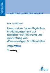 Einsatz eines Cyber-Physischen Produktionssystems zur flexiblen Positionierung und Ausrichtung von dünnwandigen Großbauteilen