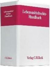 Lebensmittelrechts-Handbuch (ohne Fortsetzungsnotierung). Inkl. 38. Ergänzungslieferung