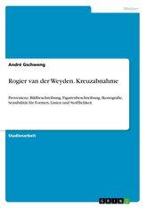 Rogier van der Weyden. Kreuzabnahme