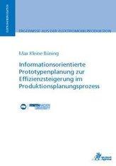 Informationsorientierte Prototypenplanung zur Effizienzsteigerung im Produktionsplanungsprozess