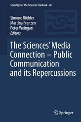 The Sciences\' Media Connection -Public Communication and its Repercussions