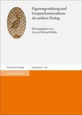 Figurengestaltung und Gesprächsinteraktion im antiken Dialog