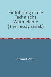 Einführung in die Technische Wärmelehre