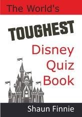 The World\'s Toughest Disney Quiz Book