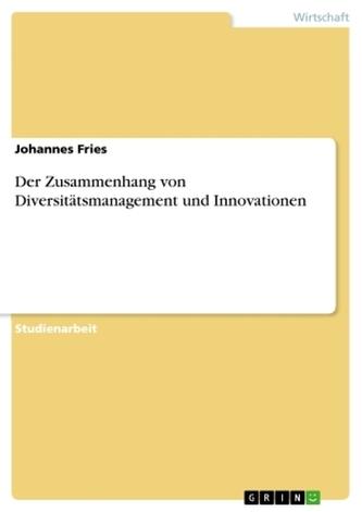 Der Zusammenhang von Diversitätsmanagement und Innovationen