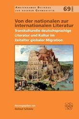Von Der Nationalen Zur Internationalen Literatur: Transkulturelle Deutschsprachige Literatur Und Kultur Im Zeitalter Globaler Mi
