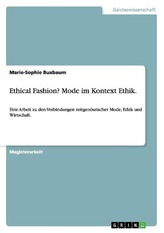 Ethical Fashion? Mode im Kontext Ethik.