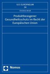 Produktbezogener Gesundheitsschutz im Recht der Europäischen Union