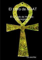 El Libro de Maat- El Legado de Hermes Trimegistro