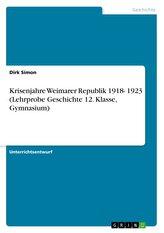 Krisenjahre Weimarer Republik 1918- 1923 (Lehrprobe Geschichte 12. Klasse, Gymnasium)