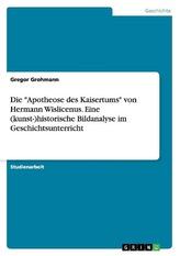 """Die \""""Apotheose des Kaisertums\"""" von Hermann Wislicenus. Eine (kunst-)historische Bildanalyse im Geschichtsunterricht"""