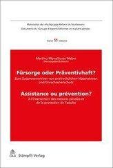 Fürsorge oder Präventivhaft? Assistance ou prévention?