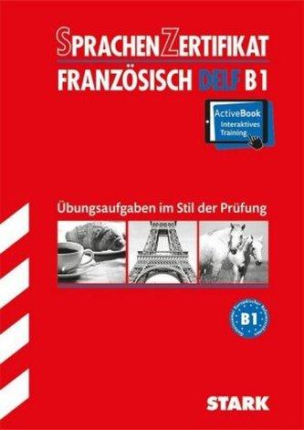 Sprachenzertifikat - Französisch DELF B1 mit MP3-CD + ActiveBook