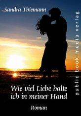 Wie viel Liebe halte ich in meiner Hand