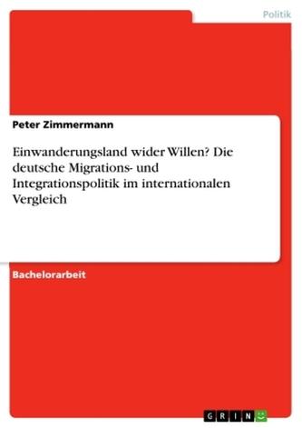 Einwanderungsland wider Willen? Die deutsche Migrations- und Integrationspolitik im internationalen Vergleich