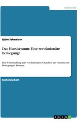 Das Hussitentum: Eine revolutionäre Bewegung?