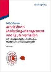 Arbeitsbuch Marketing-Management und Käuferverhalten