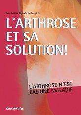 L\'arthrose et sa solution