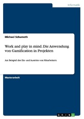 Work and play in mind. Die Anwendung von Gamification in Projekten