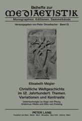 Christliche Weltgeschichte im 12. Jahrhundert: Themen, Variationen und Kontraste