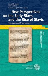 New Perspectives on the Early Slavs and the Rise of Slavic