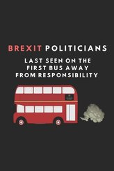 Brexit Politicians Last Seen on the First Bus Away from Responsibility: Funny Politics Themed Notebook Journal