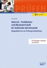 Material-, Produktions- und Absatzwirtschaft für Technische Betriebswirte