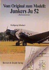 Vom Original zum Modell: JU 52