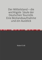 Der Mittelstand - die wichtigste Säule der Deutschen Touristik. Eine Bestandsaufnahme und ein Ausblick
