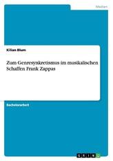 Zum Genresynkretismus im musikalischen Schaffen Frank Zappas