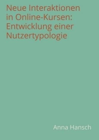 Neue Interaktionen in Online-Kursen: Entwicklung einer Nutzertypologie