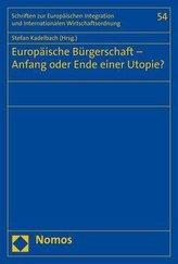 Europäische Bürgerschaft - Anfang oder Ende einer Utopie?