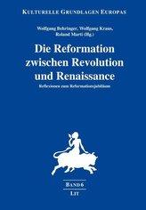 Die Reformation zwischen Revolution und Renaissance