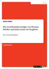 Die Gesellschaftsverträge von Thomas Hobbes und John Locke im Vergleich